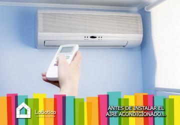 ANTES DE INSTALAR EL AIRE ACONDICIONADO TEN EN CUENTA QUE...